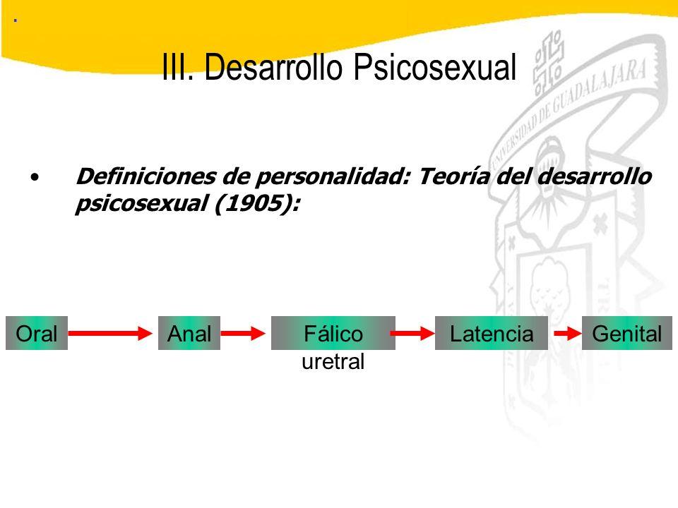 III. Desarrollo Psicosexual