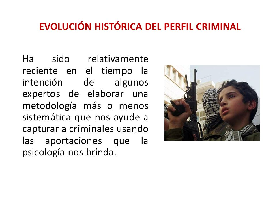 EVOLUCIÓN HISTÓRICA DEL PERFIL CRIMINAL