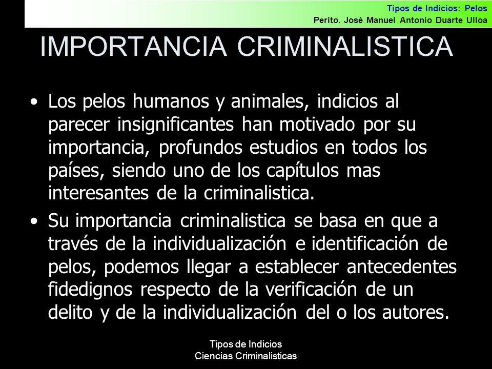 IMPORTANCIA CRIMINALISTICA