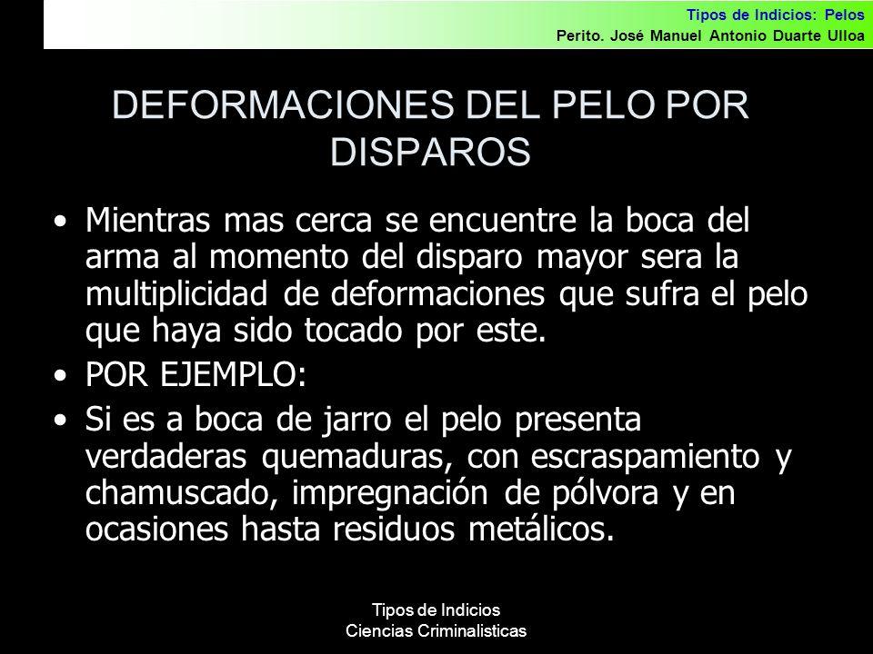 DEFORMACIONES DEL PELO POR DISPAROS