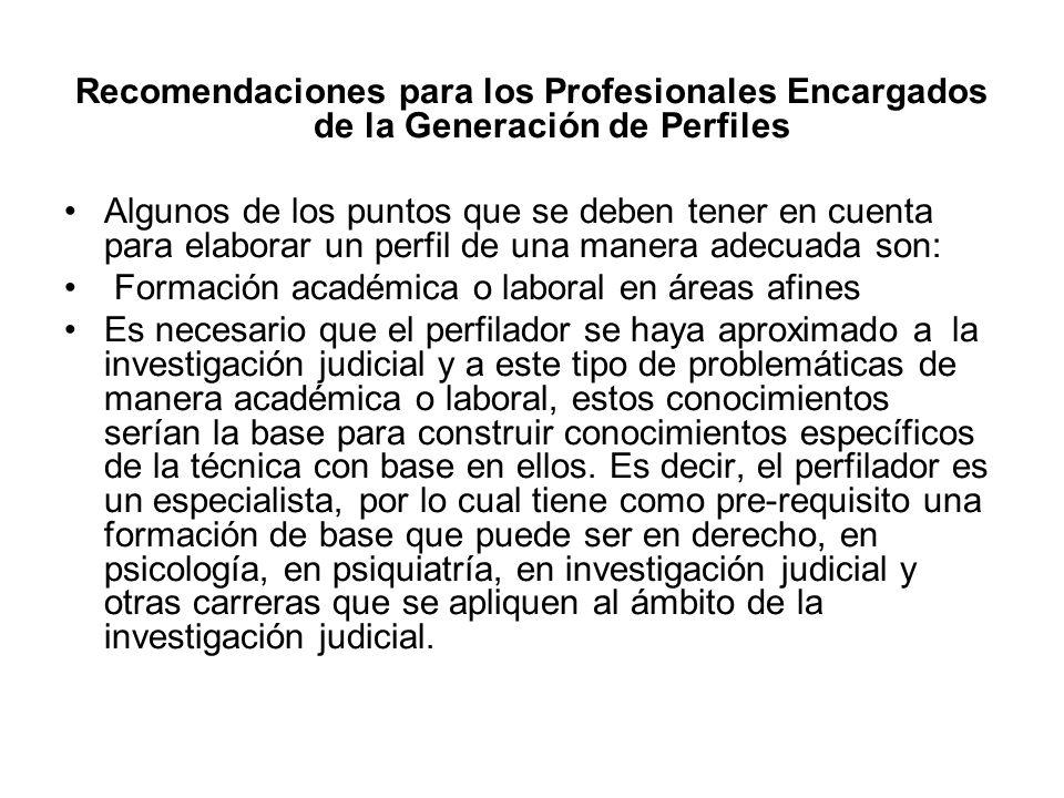 Recomendaciones para los Profesionales Encargados de la Generación de Perfiles