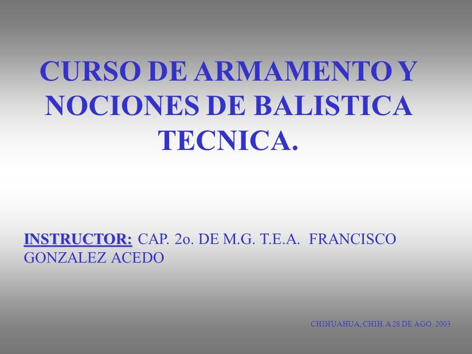 CURSO DE ARMAMENTO Y NOCIONES DE BALISTICA