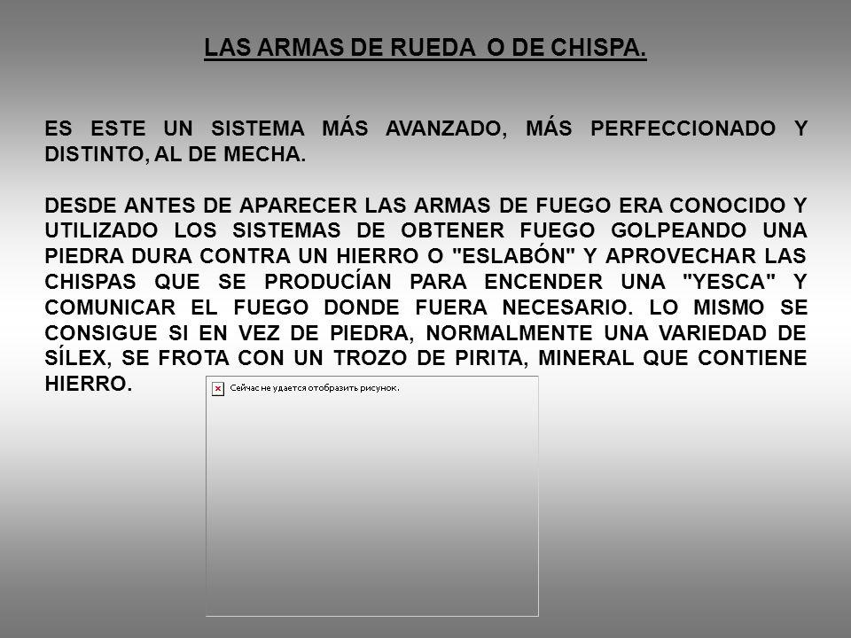 LAS ARMAS DE RUEDA O DE CHISPA.