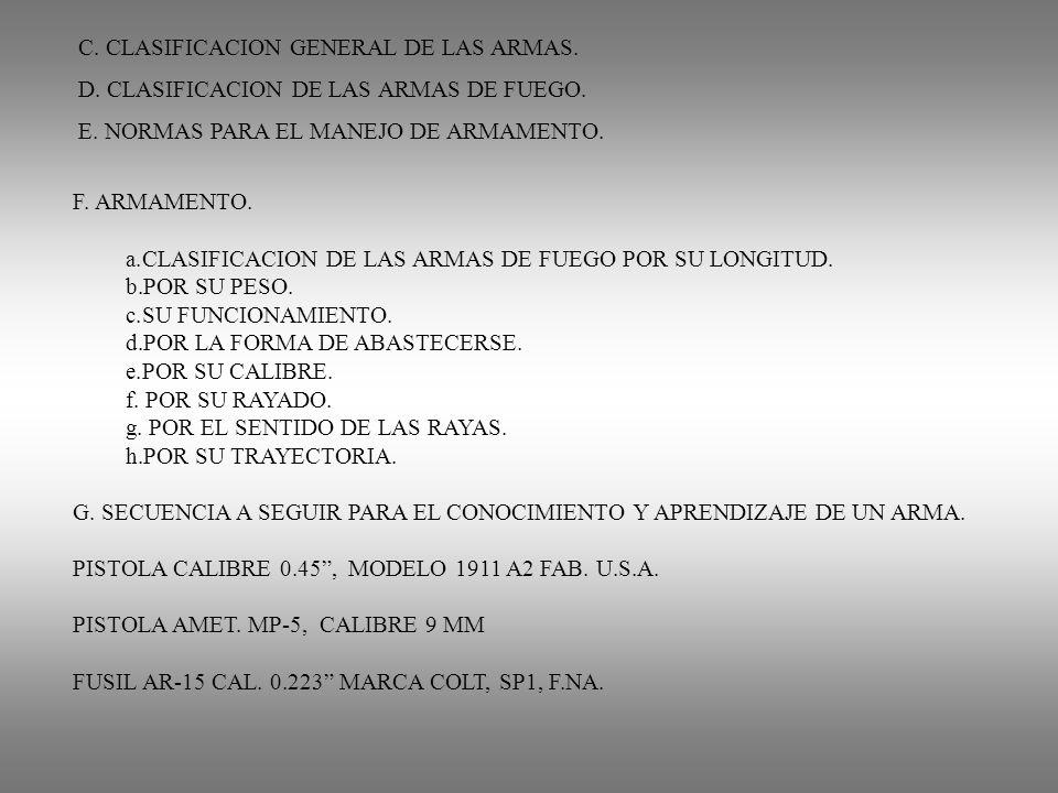 C. CLASIFICACION GENERAL DE LAS ARMAS.