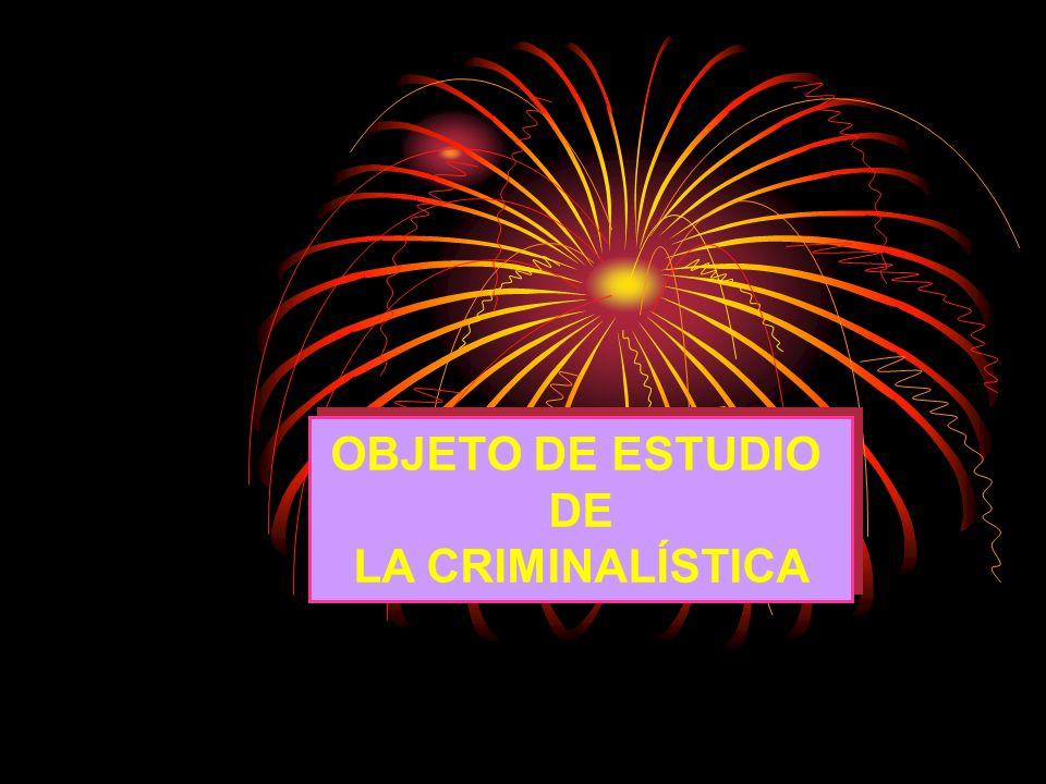 OBJETO DE ESTUDIO DE LA CRIMINALÍSTICA