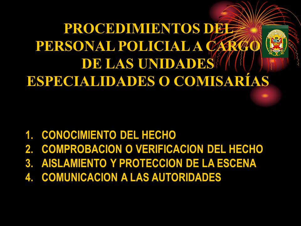 PROCEDIMIENTOS DEL PERSONAL POLICIAL A CARGO DE LAS UNIDADES ESPECIALIDADES O COMISARÍAS
