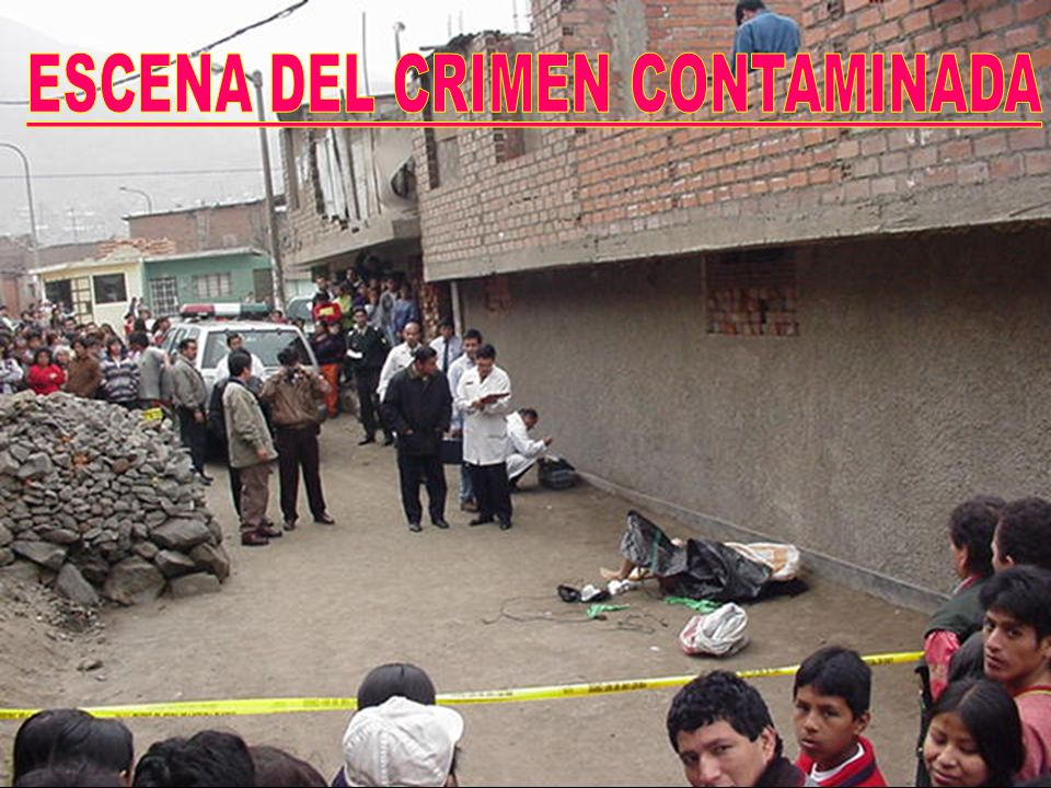 ESCENA DEL CRIMEN CONTAMINADA