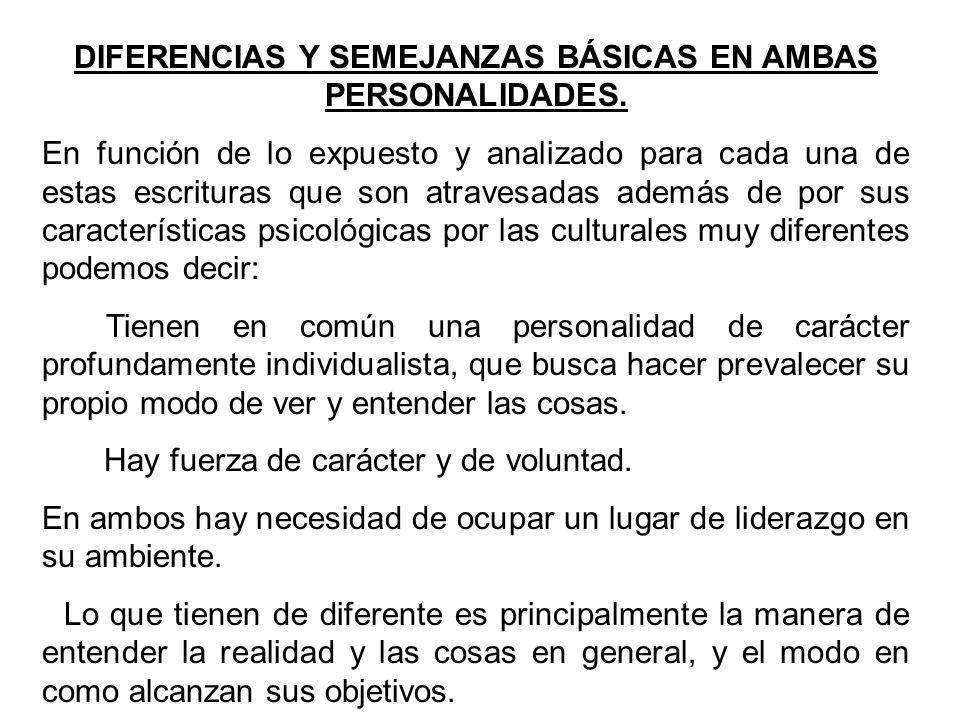 DIFERENCIAS Y SEMEJANZAS BÁSICAS EN AMBAS PERSONALIDADES.