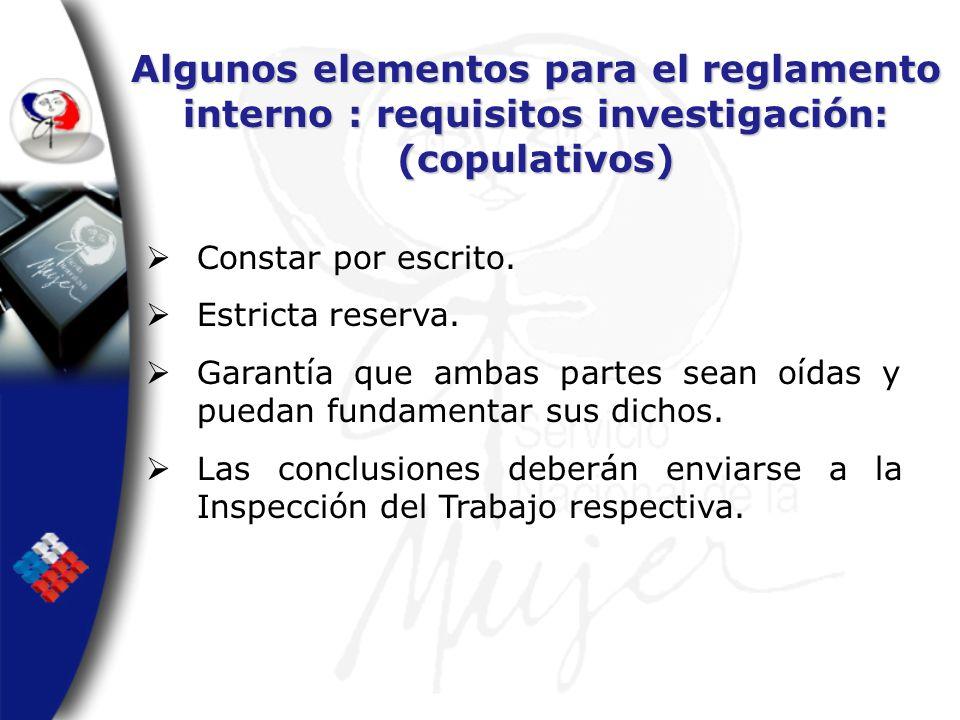 Algunos elementos para el reglamento interno : requisitos investigación: (copulativos)