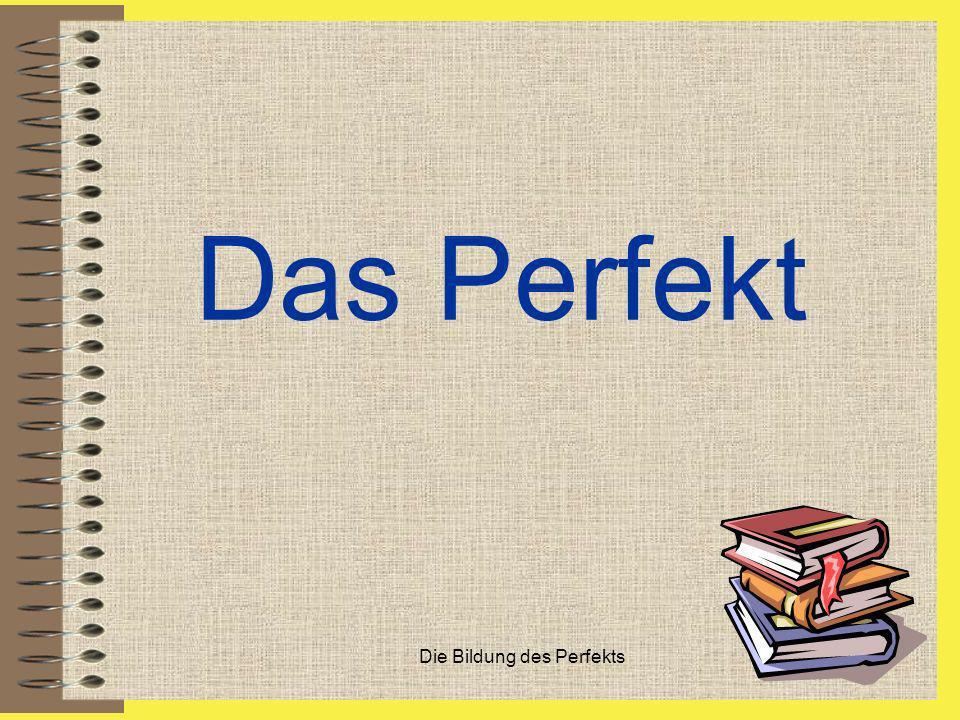 Die Bildung des Perfekts