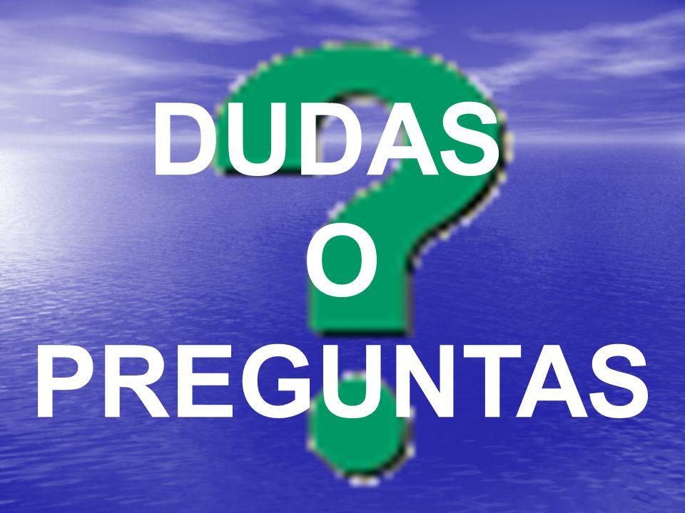 DUDAS O PREGUNTAS
