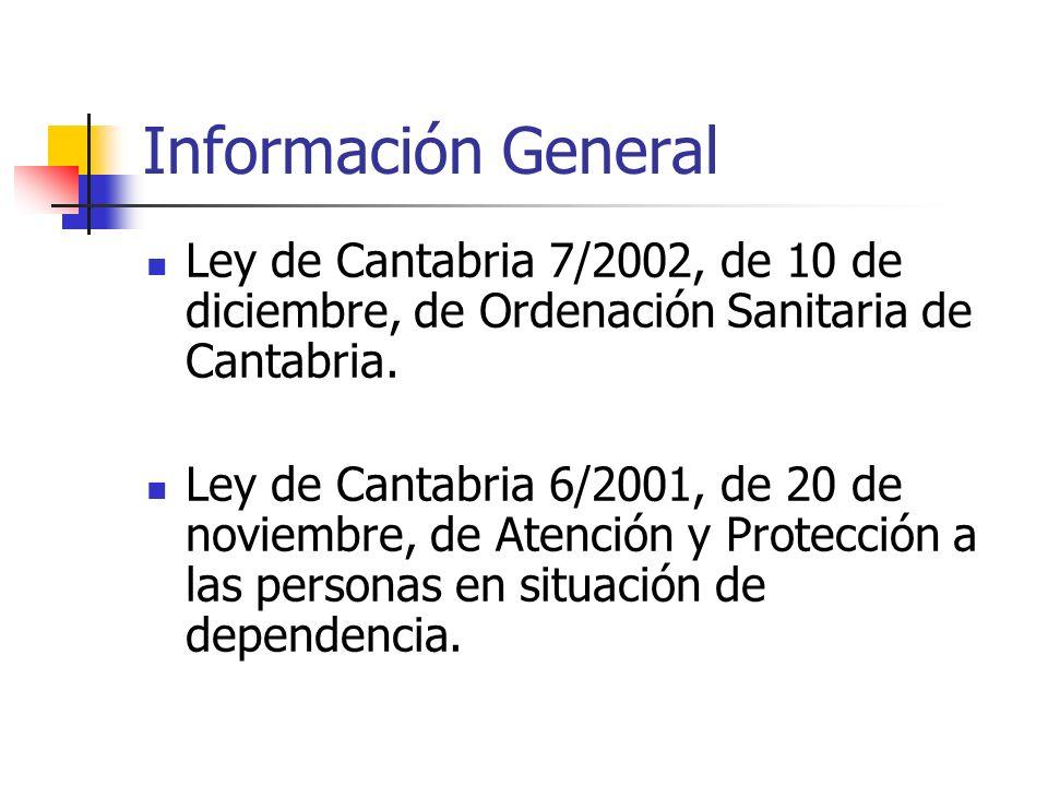 Información GeneralLey de Cantabria 7/2002, de 10 de diciembre, de Ordenación Sanitaria de Cantabria.