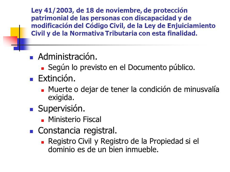 Administración. Extinción. Supervisión. Constancia registral.