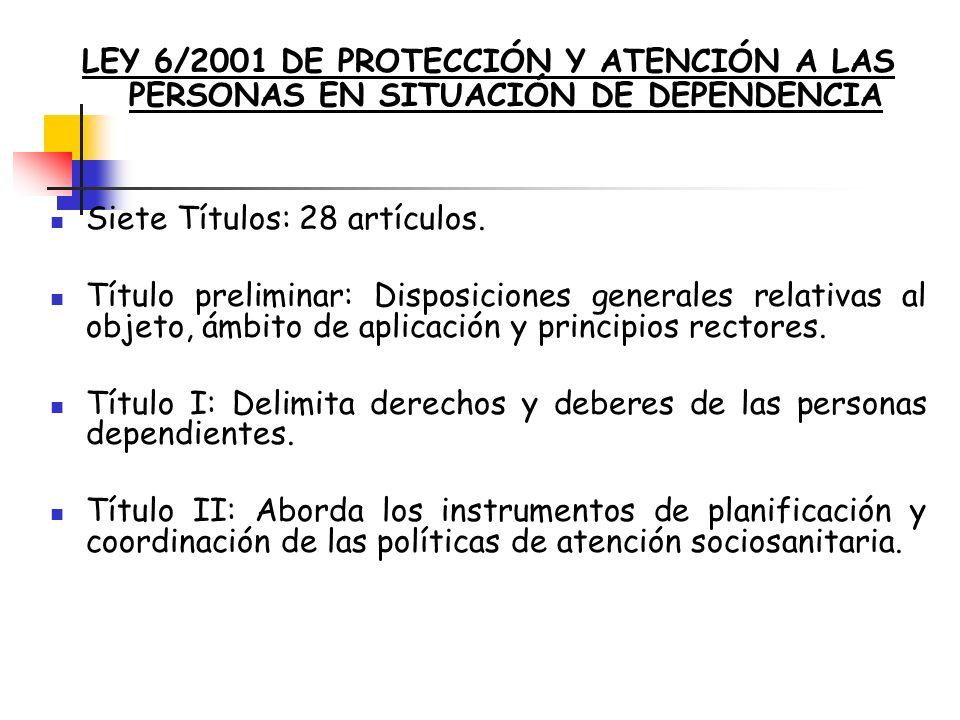 LEY 6/2001 DE PROTECCIÓN Y ATENCIÓN A LAS PERSONAS EN SITUACIÓN DE DEPENDENCIA