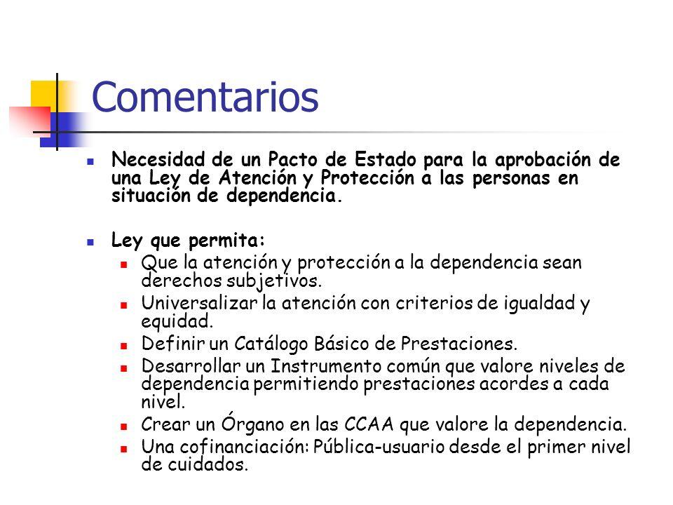 Comentarios Necesidad de un Pacto de Estado para la aprobación de una Ley de Atención y Protección a las personas en situación de dependencia.