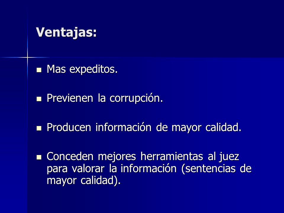 Ventajas: Mas expeditos. Previenen la corrupción.