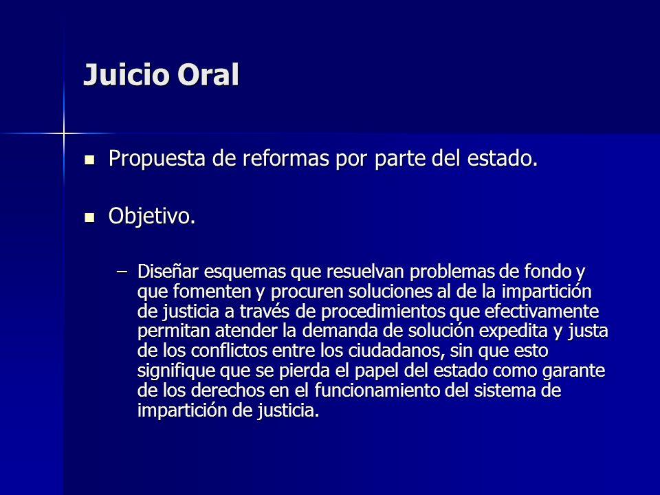 Juicio Oral Propuesta de reformas por parte del estado. Objetivo.