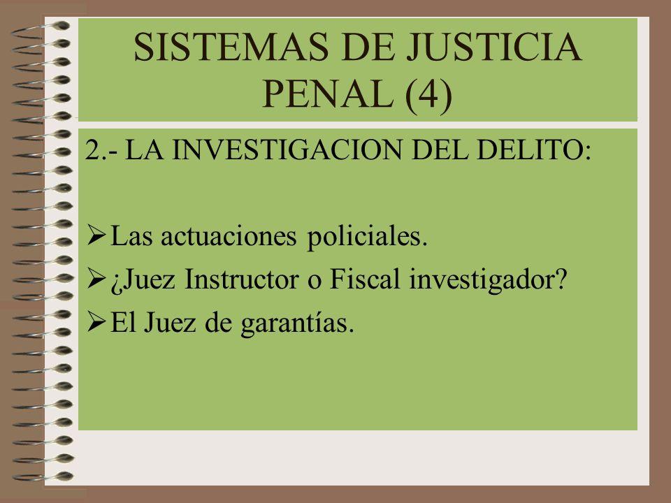 SISTEMAS DE JUSTICIA PENAL (4)