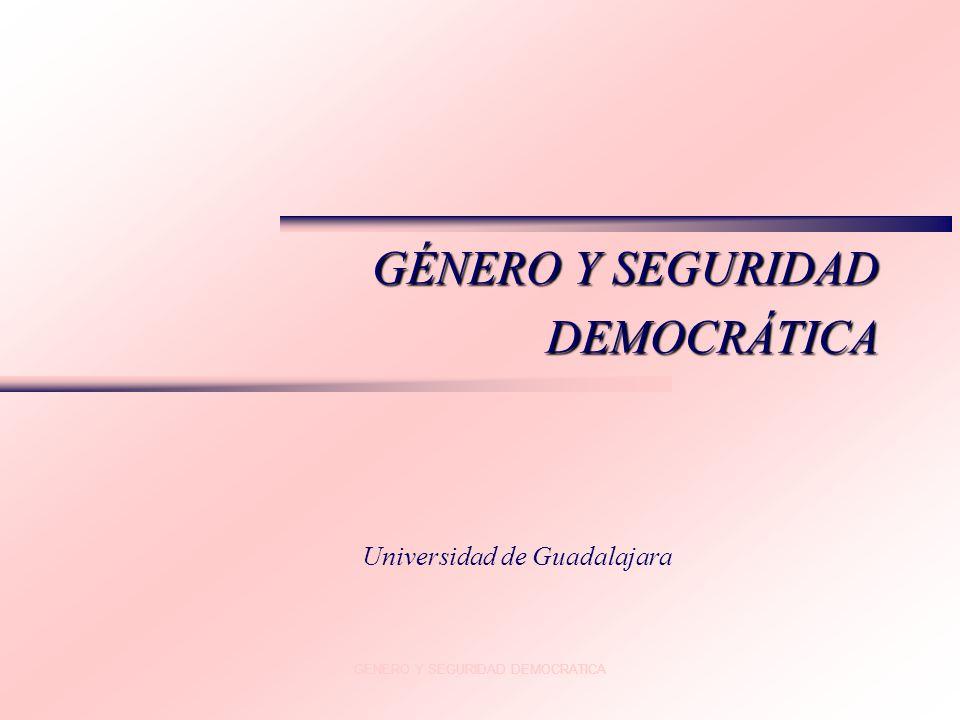 GÉNERO Y SEGURIDAD DEMOCRÁTICA