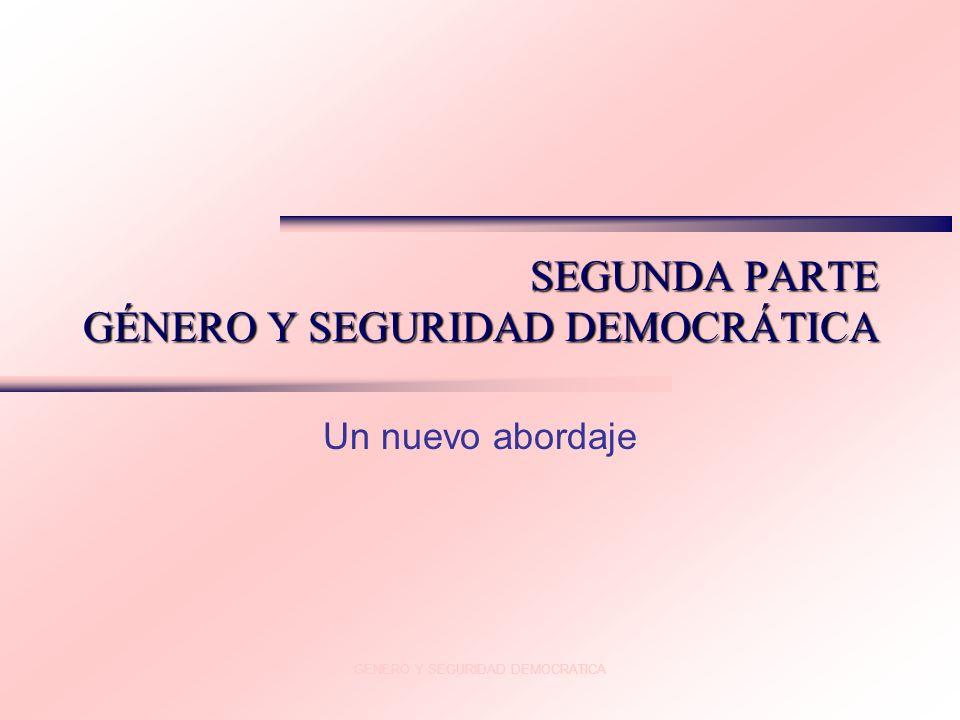 SEGUNDA PARTE GÉNERO Y SEGURIDAD DEMOCRÁTICA