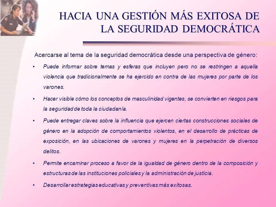 HACIA UNA GESTIÓN MÁS EXITOSA DE LA SEGURIDAD DEMOCRÁTICA