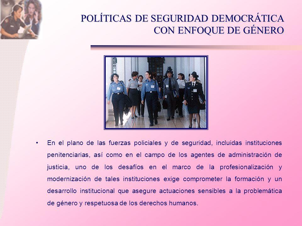 POLÍTICAS DE SEGURIDAD DEMOCRÁTICA CON ENFOQUE DE GÉNERO