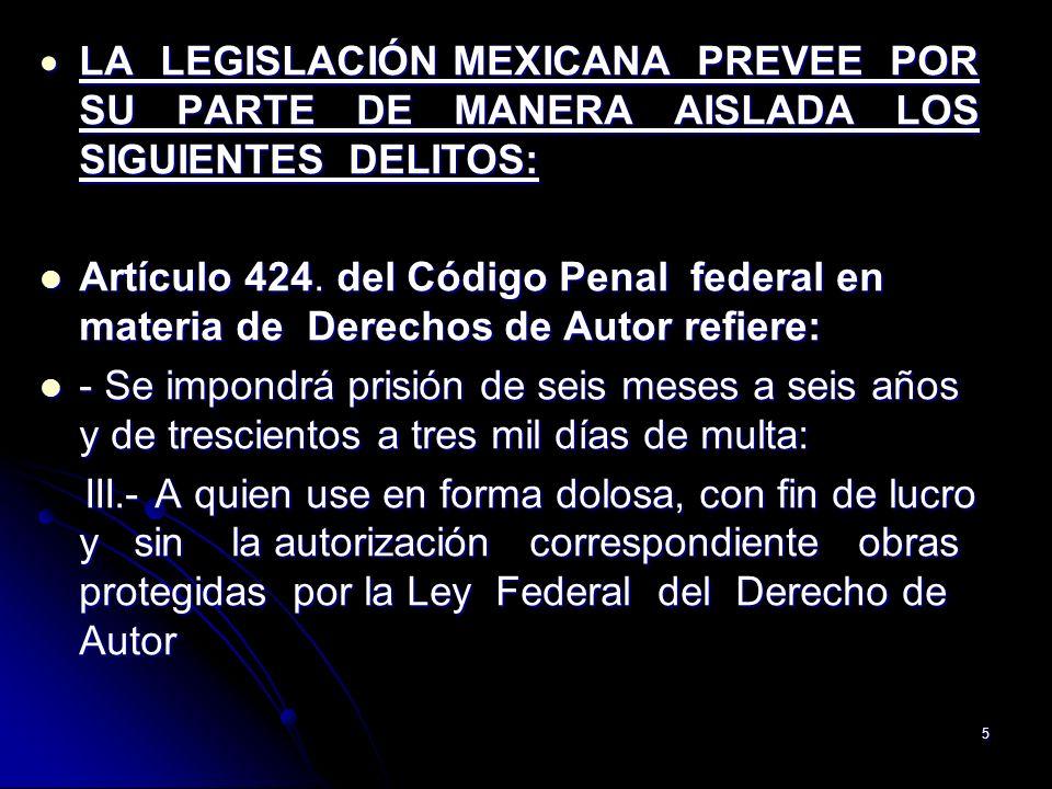 LA LEGISLACIÓN MEXICANA PREVEE POR SU PARTE DE MANERA AISLADA LOS SIGUIENTES DELITOS: