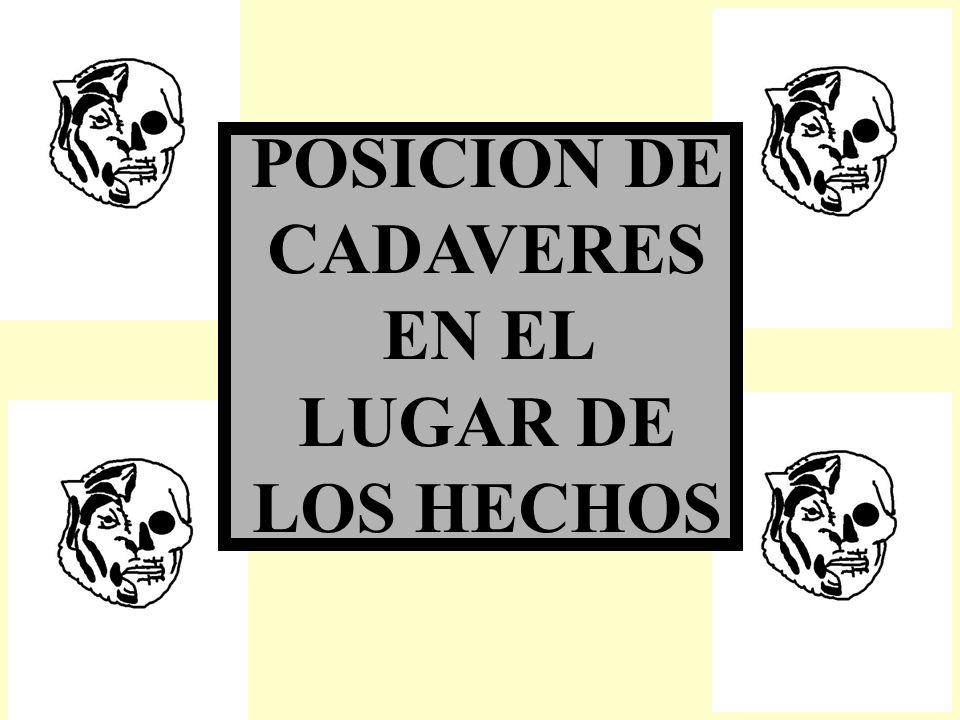 POSICION DE CADAVERES EN EL LUGAR DE LOS HECHOS