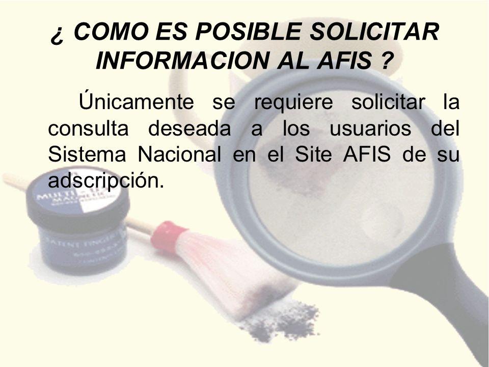 ¿ COMO ES POSIBLE SOLICITAR INFORMACION AL AFIS