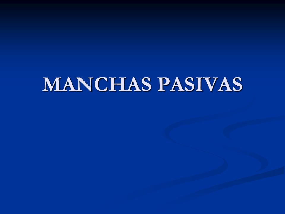 MANCHAS PASIVAS