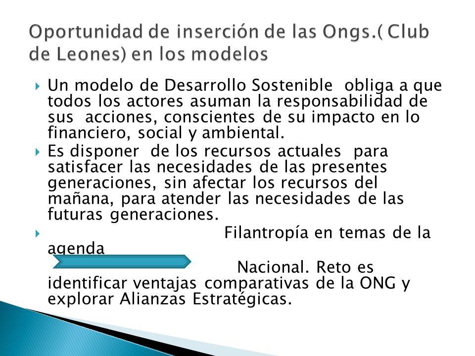 Oportunidad de inserción de las Ongs.( Club de Leones) en los modelos