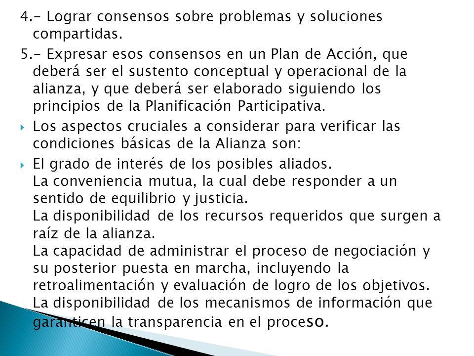 4.- Lograr consensos sobre problemas y soluciones compartidas.