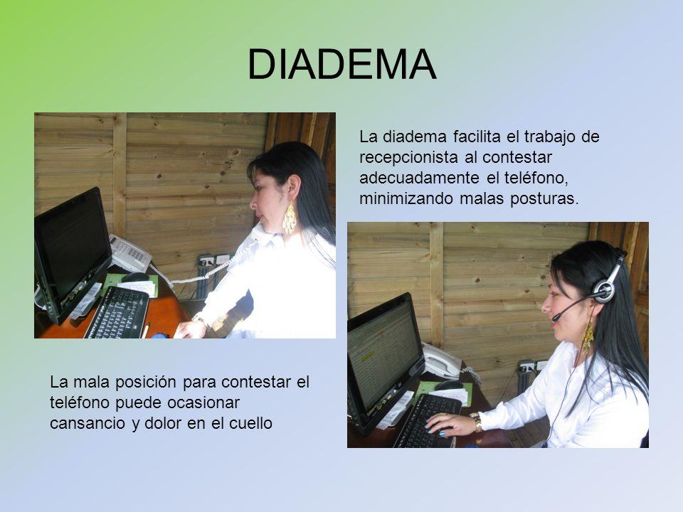 DIADEMALa diadema facilita el trabajo de recepcionista al contestar adecuadamente el teléfono, minimizando malas posturas.