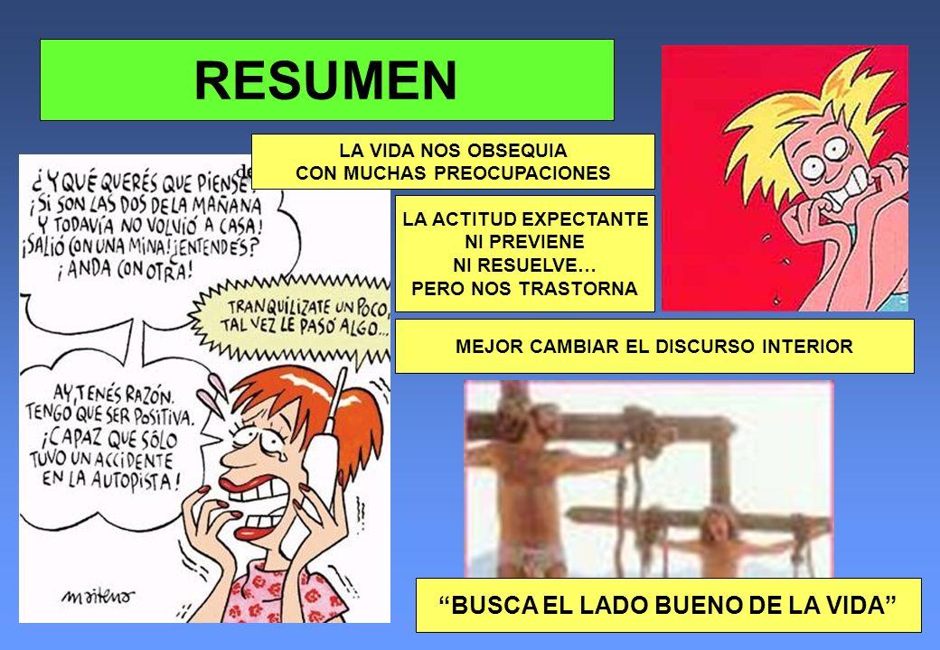 RESUMEN BUSCA EL LADO BUENO DE LA VIDA LA VIDA NOS OBSEQUIA