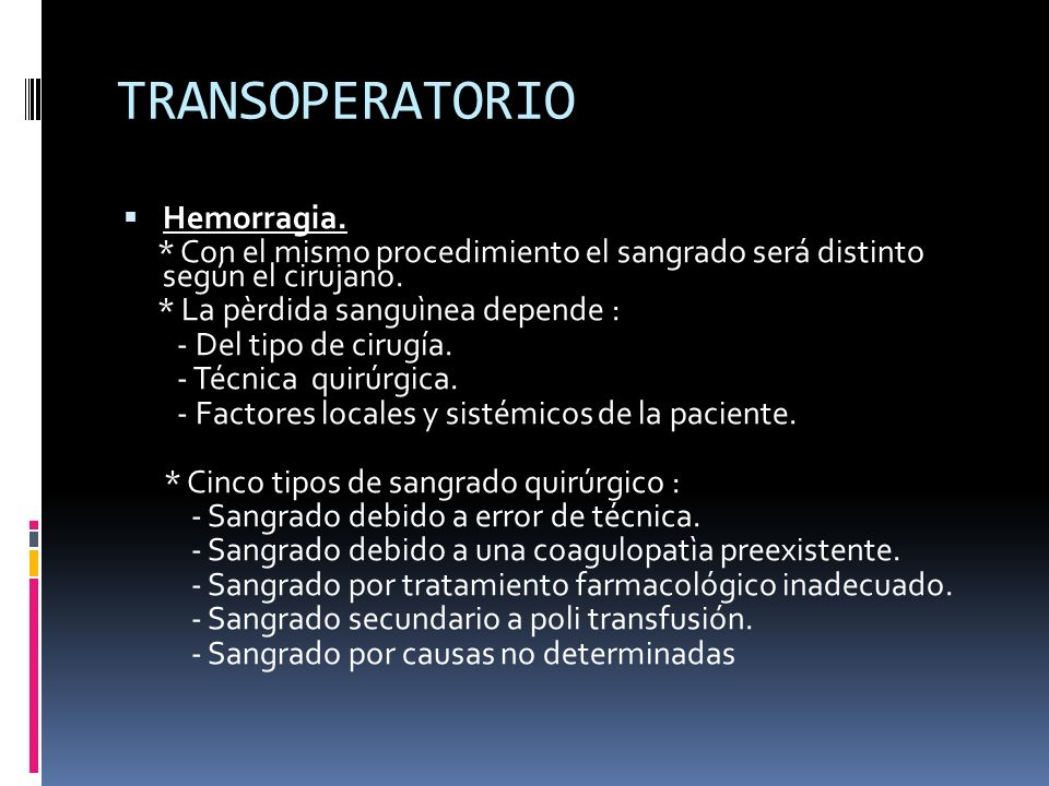 TRANSOPERATORIO Hemorragia.