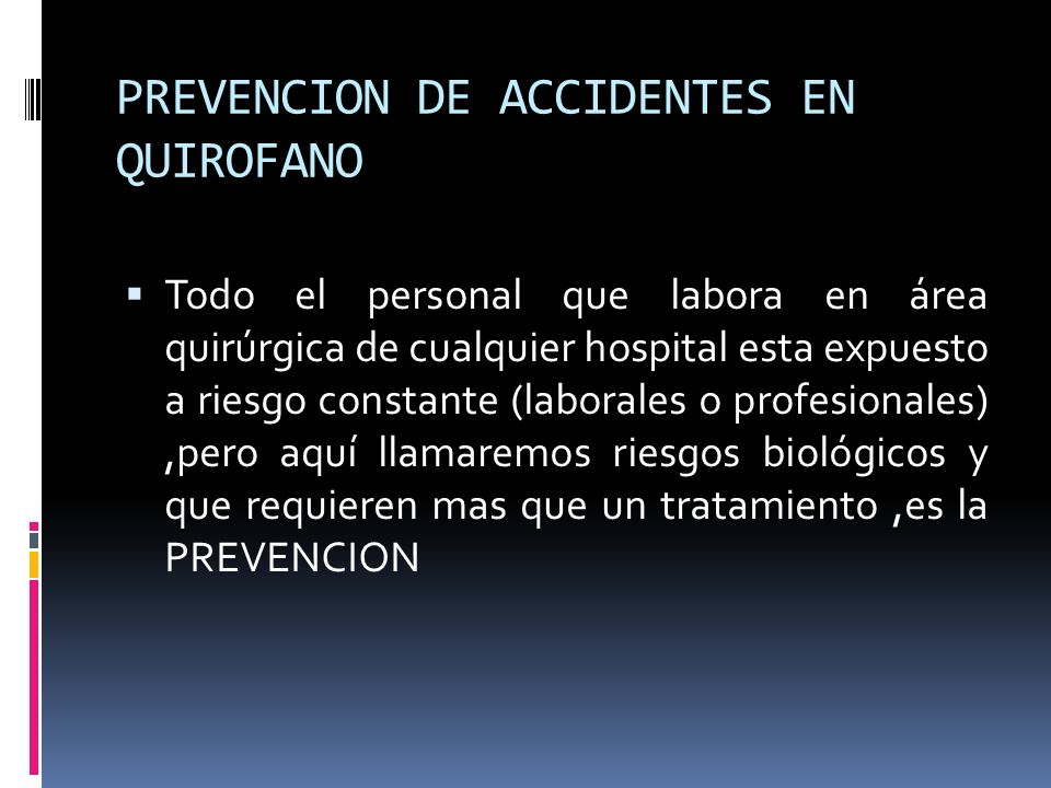 PREVENCION DE ACCIDENTES EN QUIROFANO