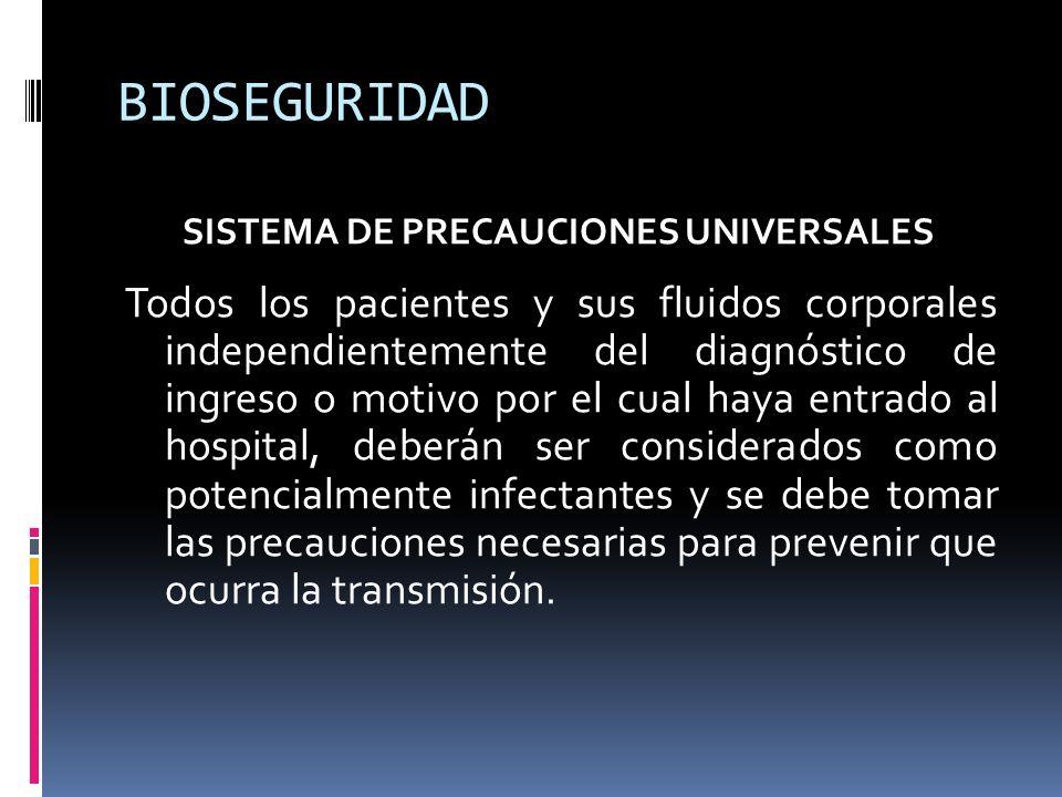 BIOSEGURIDAD SISTEMA DE PRECAUCIONES UNIVERSALES.