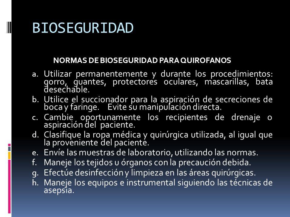 BIOSEGURIDAD NORMAS DE BIOSEGURIDAD PARA QUIROFANOS.