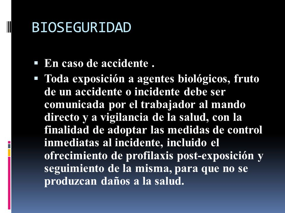 BIOSEGURIDAD En caso de accidente .