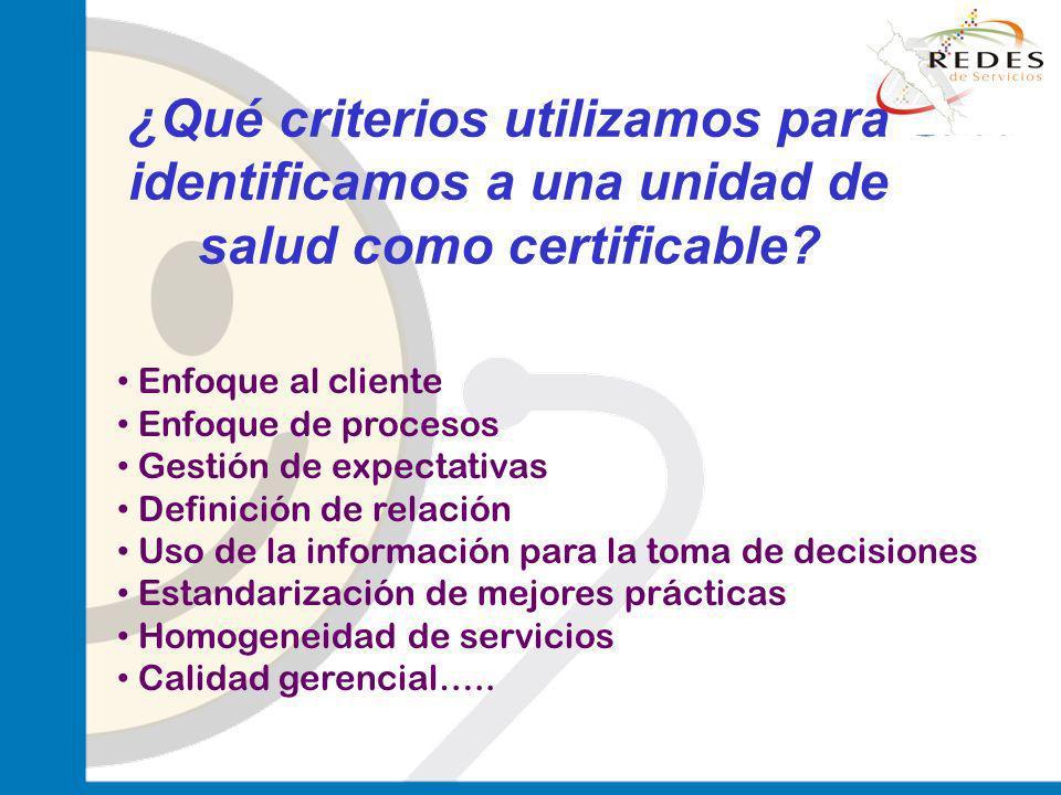 ¿Qué criterios utilizamos para identificamos a una unidad de salud como certificable