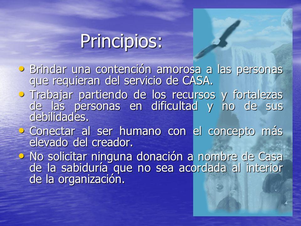 Principios:Brindar una contención amorosa a las personas que requieran del servicio de CASA.