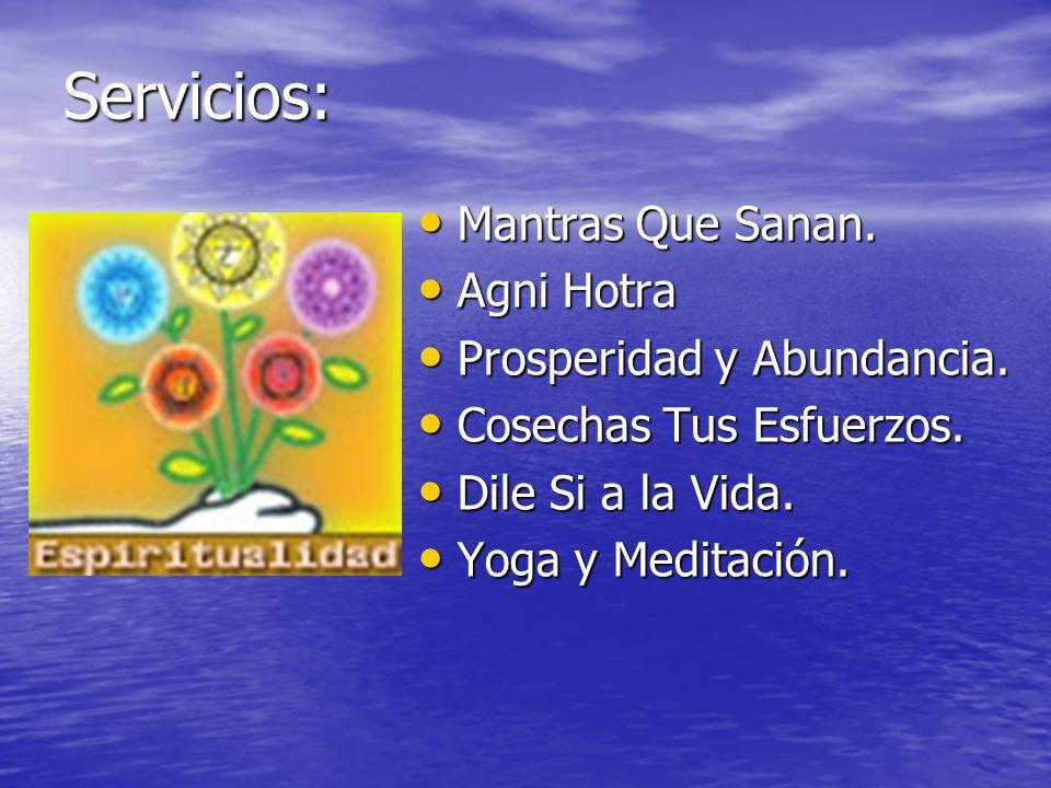 Servicios: Mantras Que Sanan. Agni Hotra Prosperidad y Abundancia.