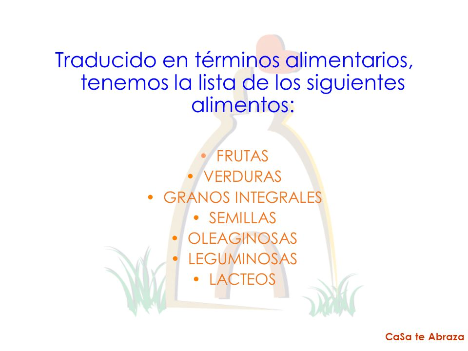 Traducido en términos alimentarios, tenemos la lista de los siguientes alimentos: