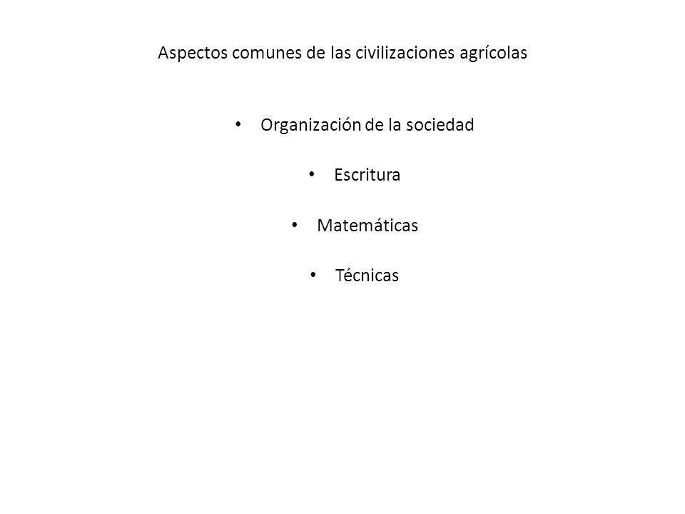 Aspectos comunes de las civilizaciones agrícolas