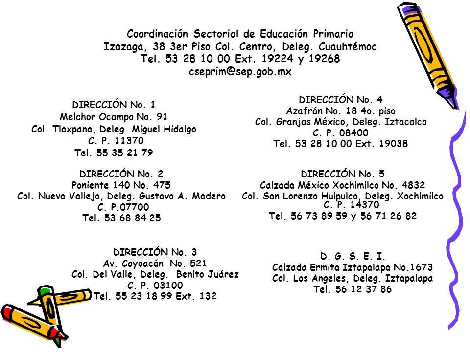 Coordinación Sectorial de Educación Primaria Izazaga, 38 3er Piso Col