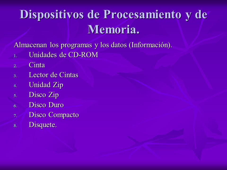 Dispositivos de Procesamiento y de Memoria.