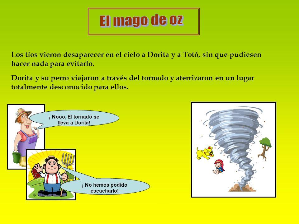 ¡ Nooo, El tornado se lleva a Dorita! ¡ No hemos podido escucharlo!