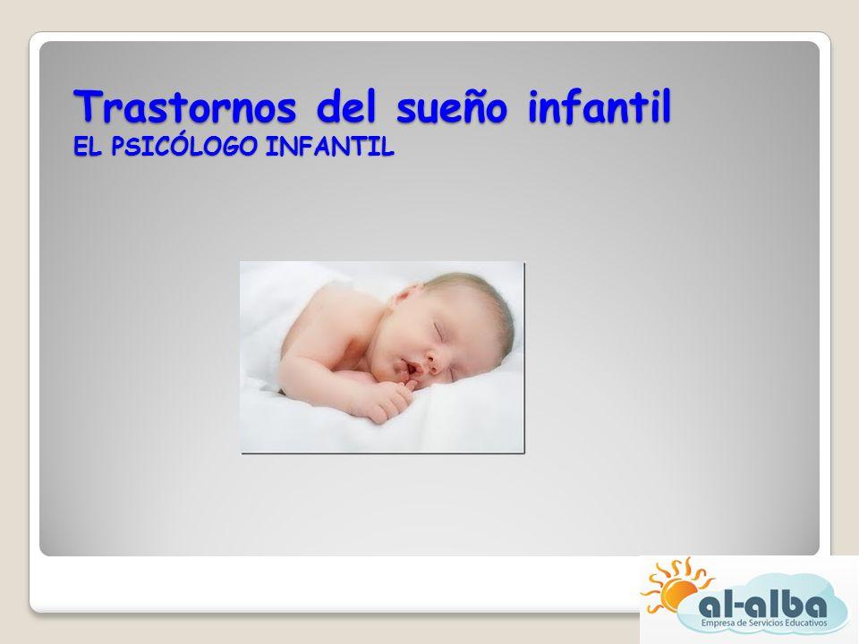 Trastornos del sueño infantil EL PSICÓLOGO INFANTIL