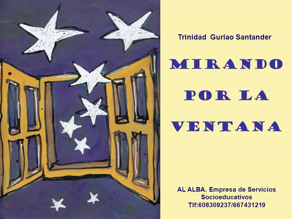 MIRANDO POR LA VENTANA Trinidad Guriao Santander