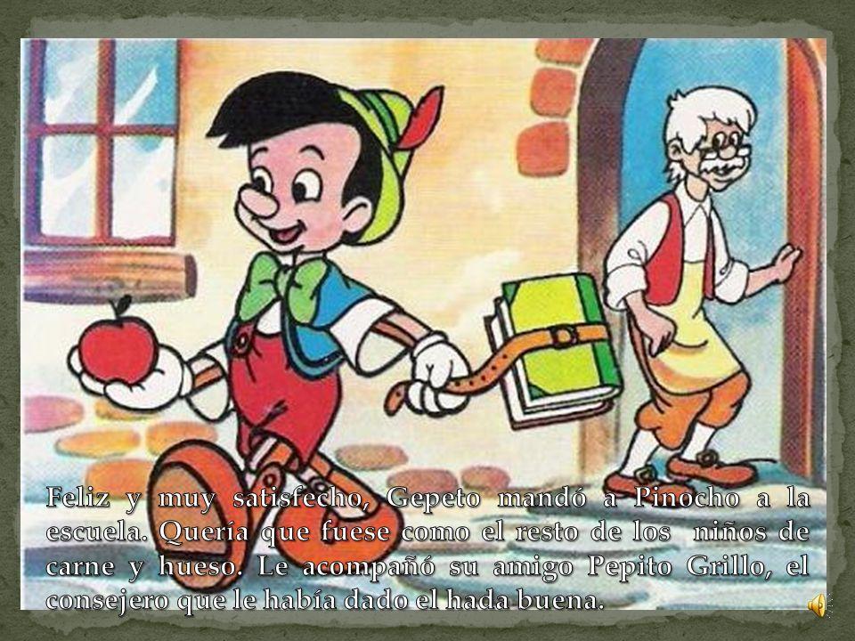 Feliz y muy satisfecho, Gepeto mandó a Pinocho a la escuela